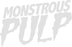 Monstrous Pulp
